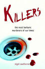Killers: The Most Barbaric Murderers of Our Times by Nigel Cawthorne (Paperback, 2006)