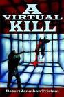A Virtual Kill by Robert Jonathan Tristani (Hardback, 2002)
