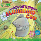 The Adventures of an Aluminum Can: A Story about Recycling by Alison Inches (Hardback, 2009)