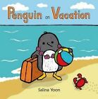 Penguin on Vacation by Salina Yoon (Board book, 2015)