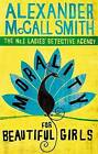 Morality For Beautiful Girls by Alexander McCall Smith (Paperback, 2003)