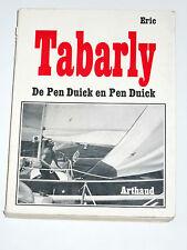 ERIC TABARLY De Pen Duick en Pen Duick Courses en solitaire Transatlantique