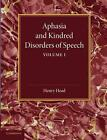 Aphasia and Kindred Disorders of Speech: Volume 1 by Sir Henry Head (Paperback, 2014)