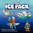 The Ice Pack 9781434329103 by Anita Wilson Book &h