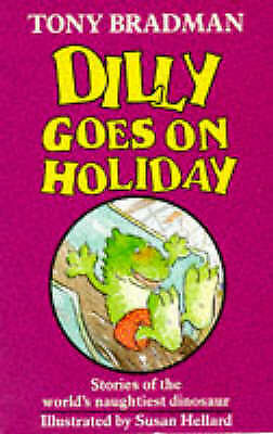Dilly Goes on Holiday, Bradman, Tony, Excellent Book