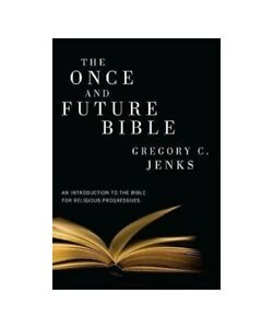 Gregory-C-Jenks-the-once-and-Future-Bible