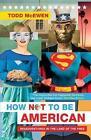 How Not to be American von Todd McEwen (2013, Taschenbuch)