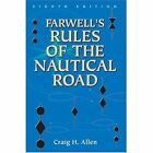 Farwell's Rules of the Nautical Road by Craig H. Allen (Hardback, 2004)