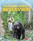 Tracking Animal Behavior by Tom Jackson (Paperback / softback, 2015)