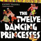 The Twelve Dancing Princesses by Brothers Grimm (Hardback, 2009)