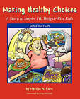 Making Healthy Choices: A Story to Inspire Fit, Weight-Wise Kids (Girls' Edition) by Merilee A Kern (Paperback / softback, 2007)