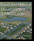 The Land and Natural Development (LAND) Code: Guidelines for Sustainable Land Development by Diana Balmori, Gaboury Benoit (Hardback, 2007)