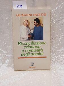 Giovanni Paolo II riconciliazione cristianità e comunità degli uomini