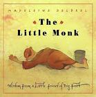 The Little Monk: Wisdom from a Little Friend of Big Faith by Madeleine Delbrel (Paperback, 2005)