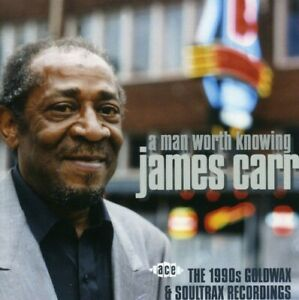 James Carr - Man Worth Knowing: 1990s Goldwax & Soultrax [New CD] UK - Import