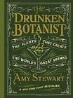 The Drunken Botanist: The Plants That Create the World's Great Drinks by Amy Stewart (Hardback, 2013)