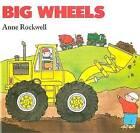 Big Wheels by Anne Rockwell (Board book, 2006)