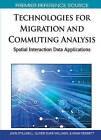 Technologies for Migration and Population Analysis: Spatial Interaction Data Applications by John Stillwell (Hardback, 2010)