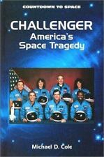 Countdown to Space: Challenger : America's Space Tragedy by Michael D. Cole...