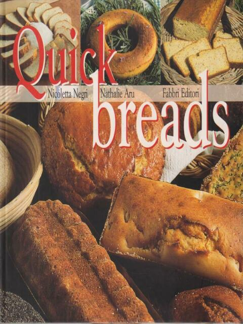 QUICK BREADS PRIMA EDIZIONE NEGRI - ARU FABBRI EDITORI 2001