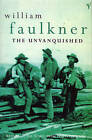 The Unvanquished by William Faulkner (Paperback, 1996)
