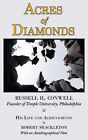 Acres of Diamonds: The Russell Conwell (Founder of Temple University) Story by Robert Shackleton, Russell Herman Conwell (Paperback / softback, 2008)