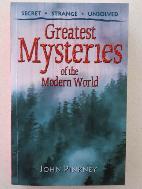 Greatest Mysteries of the Modern World by John Pinkney (Paperback, 2004)
