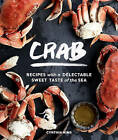 Crab: 50 Recipes with the Fresh Taste of the Sea from the Pacific, Atlantic & Gulf by Cynthia Nims (Hardback, 2016)