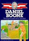 Childhood of Famous Americans: Daniel Boone : Young Hunter and Tracker by Augusta Stevenson (1986, Paperback, Reprint)