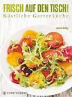 Frisch auf den Tisch! von Jeanne Kelley (2014, Gebundene Ausgabe)