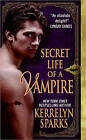 Secret Life of a Vampire by Kerrelyn Sparks (Paperback, 2009)