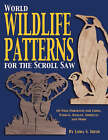 World Wildlife Patterns for the Scroll Saw: 60 Wild Portraits for Lions, Pandas, Koalas, Gorillas and More by Lora S. Irish (Paperback, 2002)