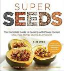 Super Seeds: The Complete Guide to Cooking with Power-Packed Chia, Quinoa, Flax, Hemp, & Amaranth by Kim Lutz (Paperback, 2015)