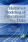 Multilevel Modeling of Educational Data by Information Age Publishing (Paperback, 2007)