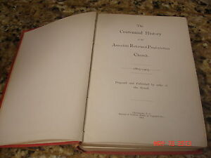 1st-Ed-1905-CENTENNIAL-HISTORY-ASSOC-REFORMED-PRESBYTERIAN-CHURCH-1803-1903