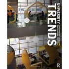 University Trends: Contemporary Campus Design by Jonathan Coulson (Hardback, 2014)