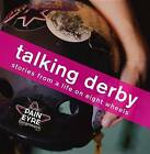 Talking Derby: Stories from a Life on Eight Wheels by Kate Hargreaves (Paperback / softback, 2014)