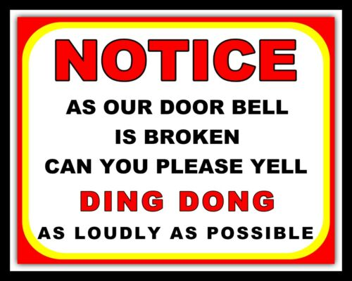 AS OUR DOOR BELL IS BROKEN CAN YOU YELL DING DONG METAL PLAQUE TIN WALL SIGN 751