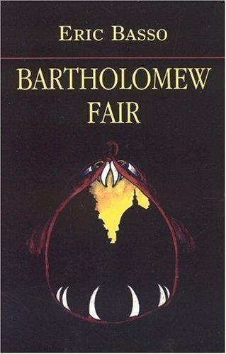 Bartholomew Fair, Basso, Eric, Good Book