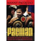Pacman: My Story of Hope, Resilience & Never-Say-Never Determination by Manny Pacquiao (Hardback, 2010)