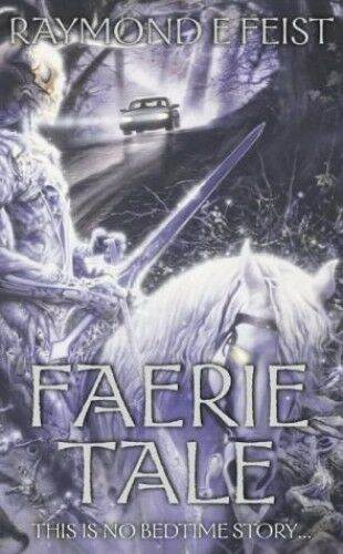 1 of 1 - Faerie Tale: A Novel of Terror and Fantasy by Feist, Raymond E. 0586071393 The
