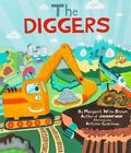 The Diggers by Margaret Wise Brown (Hardback, 2016)