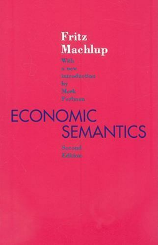 Economic Semantics, Paperback by Machlup, Fritz, Brand New, Free shipping in ...