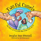 Two Fat Camels: The Story of Two Rich Men from Luke 18-19 by Douglas Sean O'Donnell (Paperback / softback, 2015)