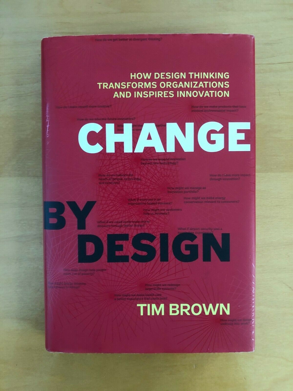 Change By Design How Design Thinking Transforms Organizations And Inspires Innovation By Tim Brown 2009 Hardcover For Sale Online Ebay