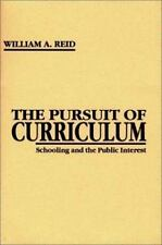 Issues in Curriculum Theory, Policy, and Research Ser.: The Pursuit of...