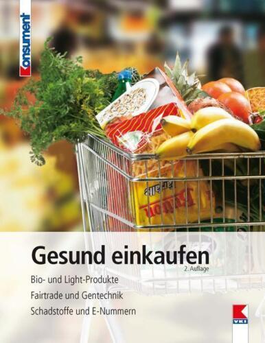 1 von 1 - Gesund einkaufen: Bio- und Light-Produkte. Fairtrade und Gentechnik. Schadstoffe