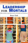 Leadership for Mortals: Developing and Sustaining Leaders of Learning by Dean Fink (Paperback, 2005)