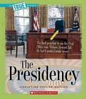 The Presidency by Christine Taylor-Butler (Hardback, 2007)