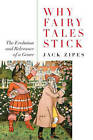 Why Fairy Tales Stick: The Evolution and Relevance of a Genre by Jack David Zipes (Paperback, 2006)